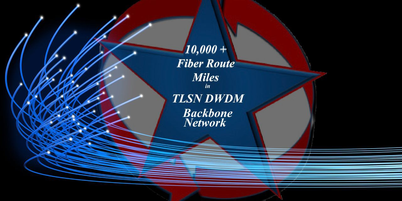 TLSN Fiber Backbone is Now Over 10,000 Fiber Route Miles